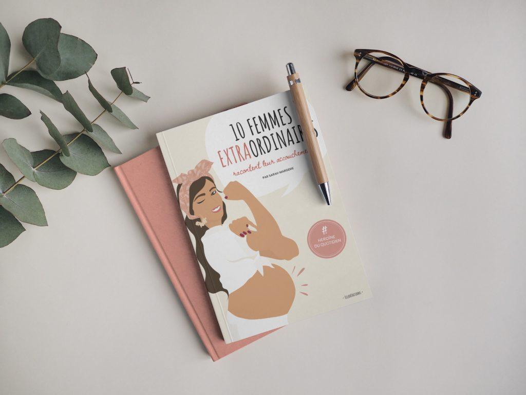 Mise en page du livre 10 Femmes Extraordinaires racontent leur accouchement